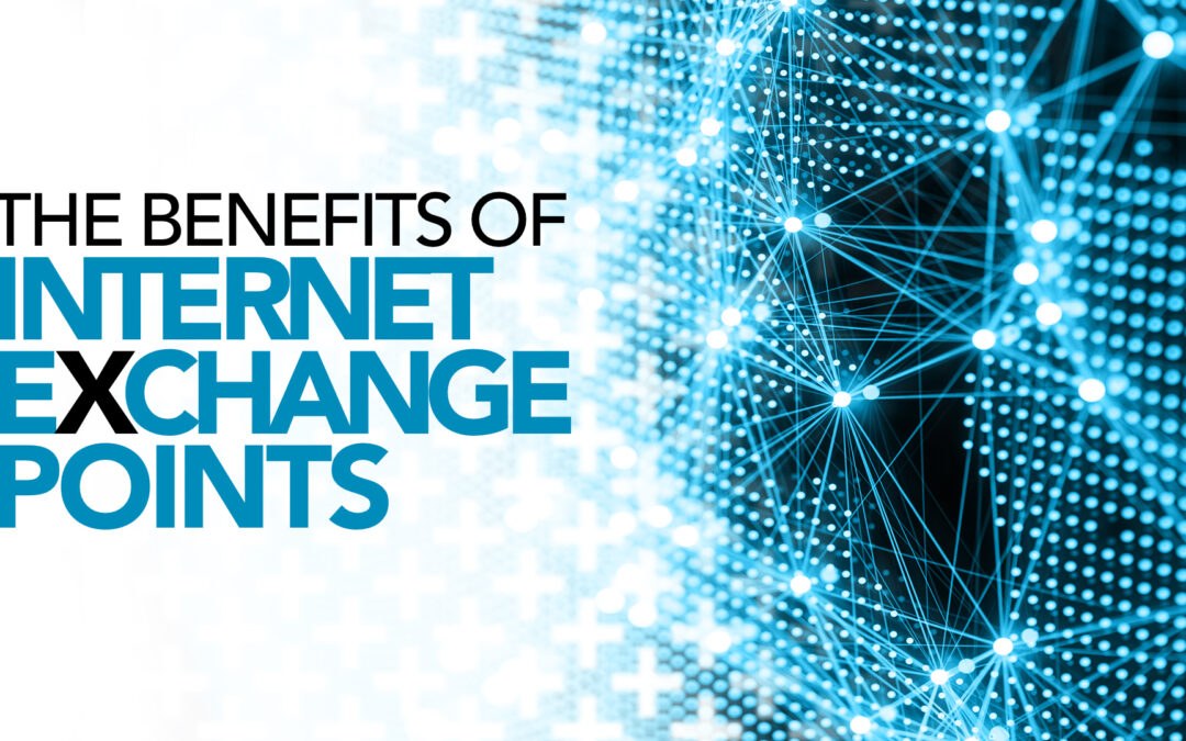 The Benefits of Internet Exchange Points