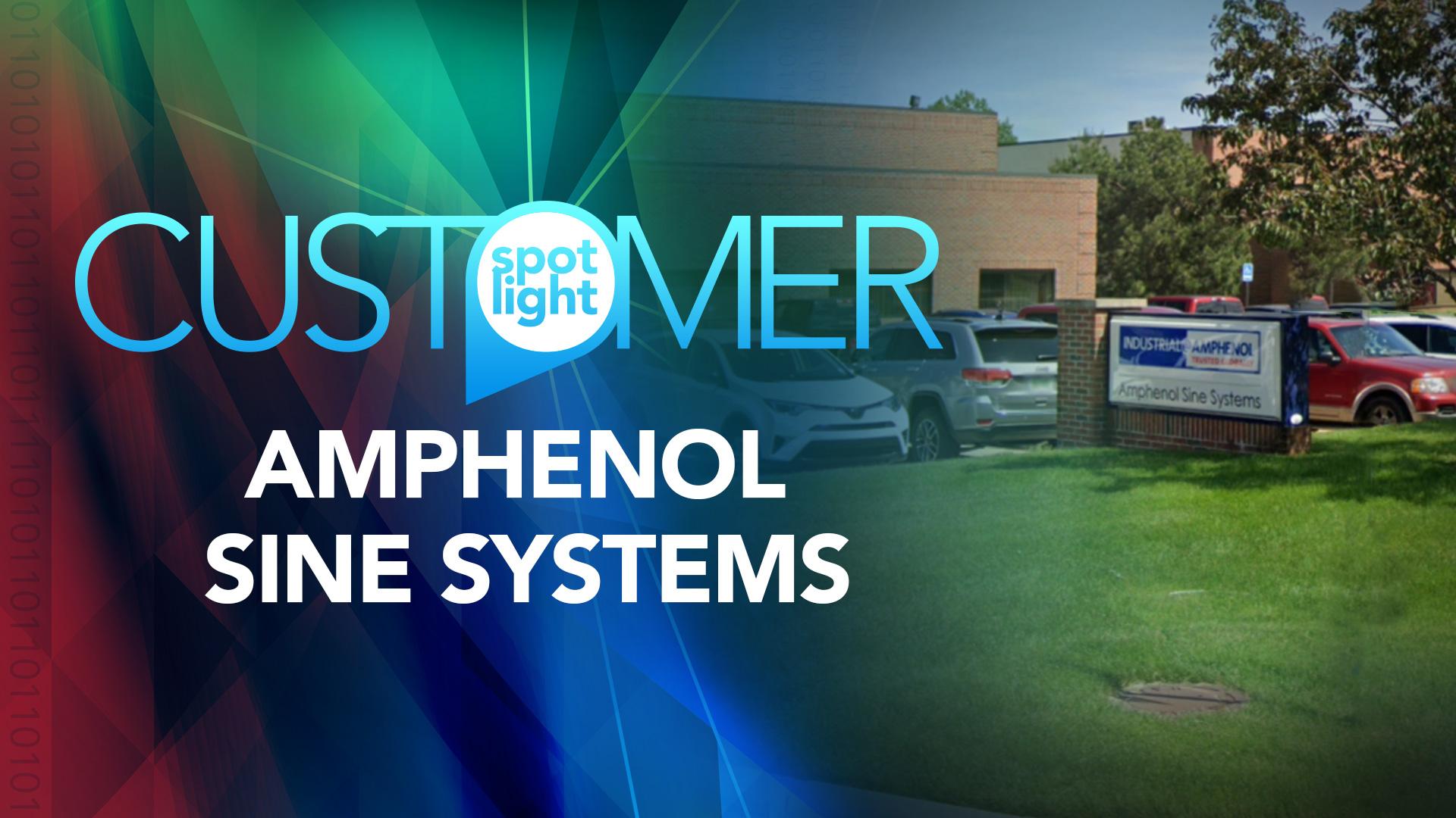 Customer Spotlight – Amphenol Sine Systems