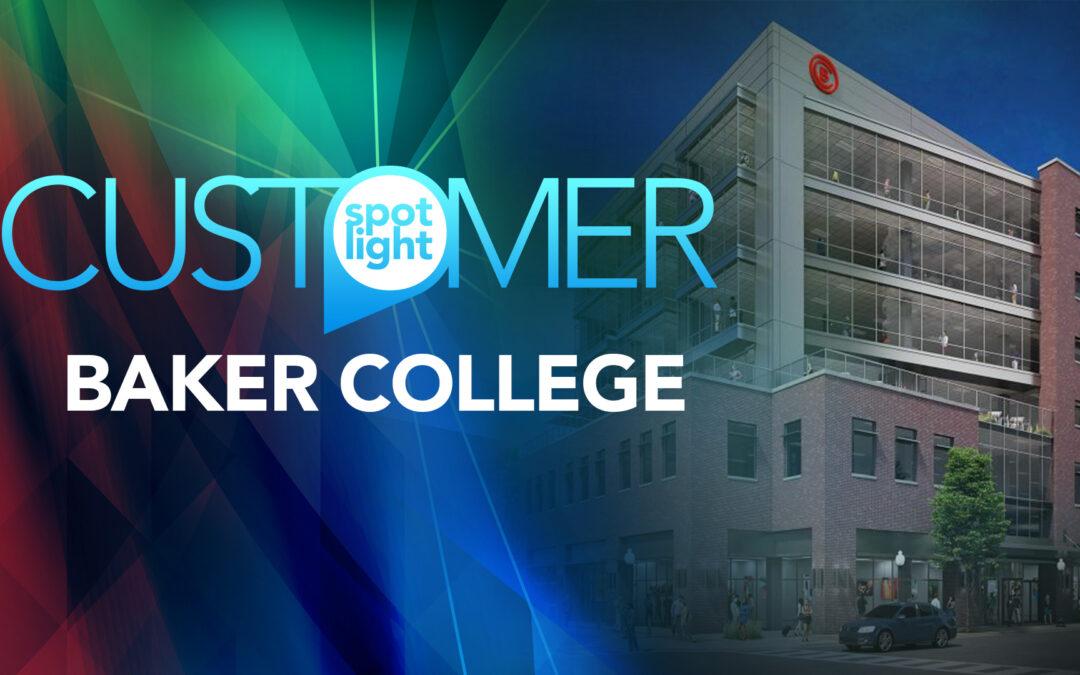 Customer Spotlight – Baker College