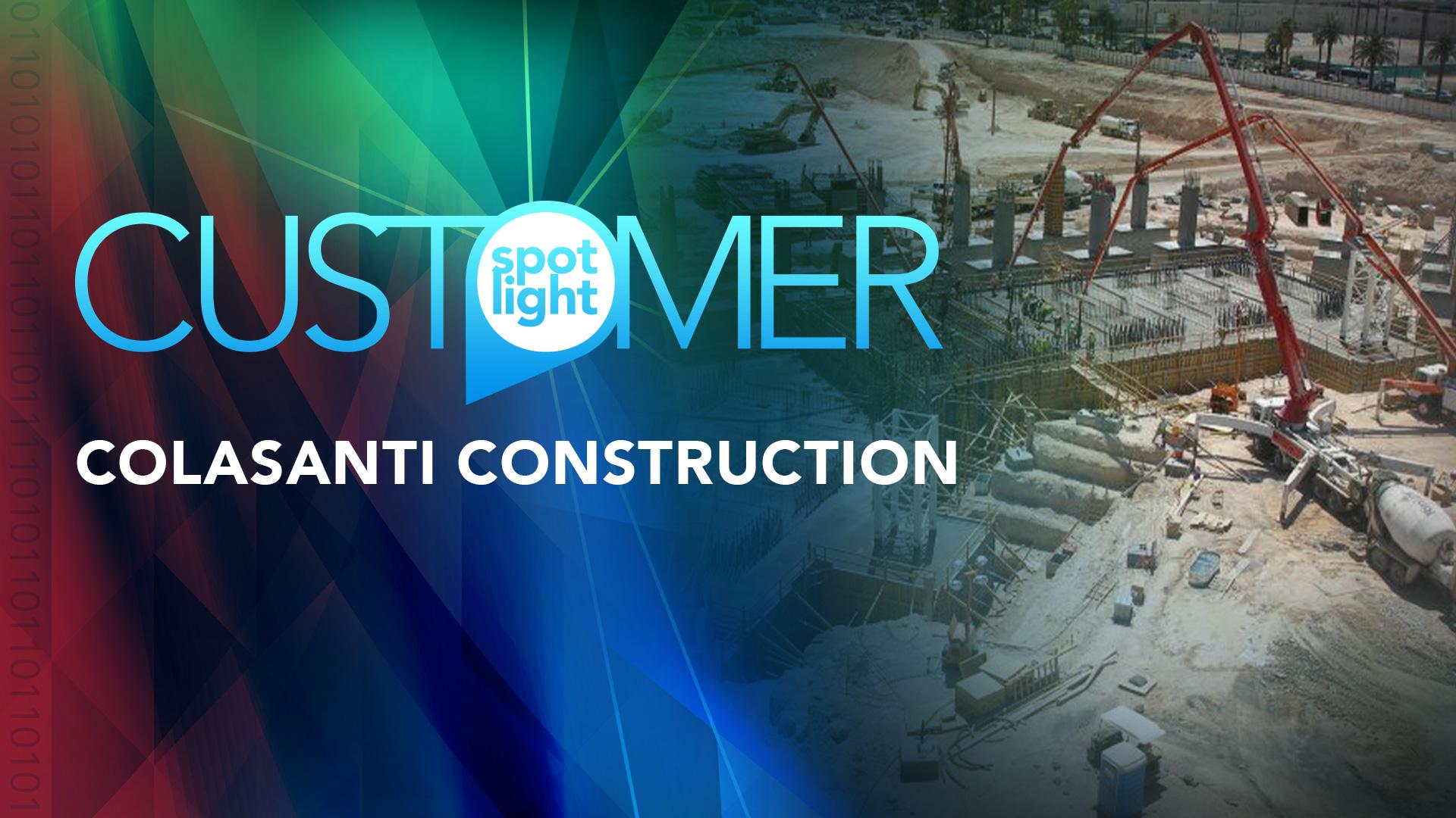 Customer Spotlight – Colasanti Construction Services, Inc