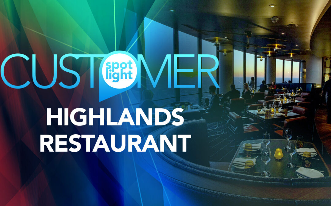 Customer Spotlight—Highlands Restaurant