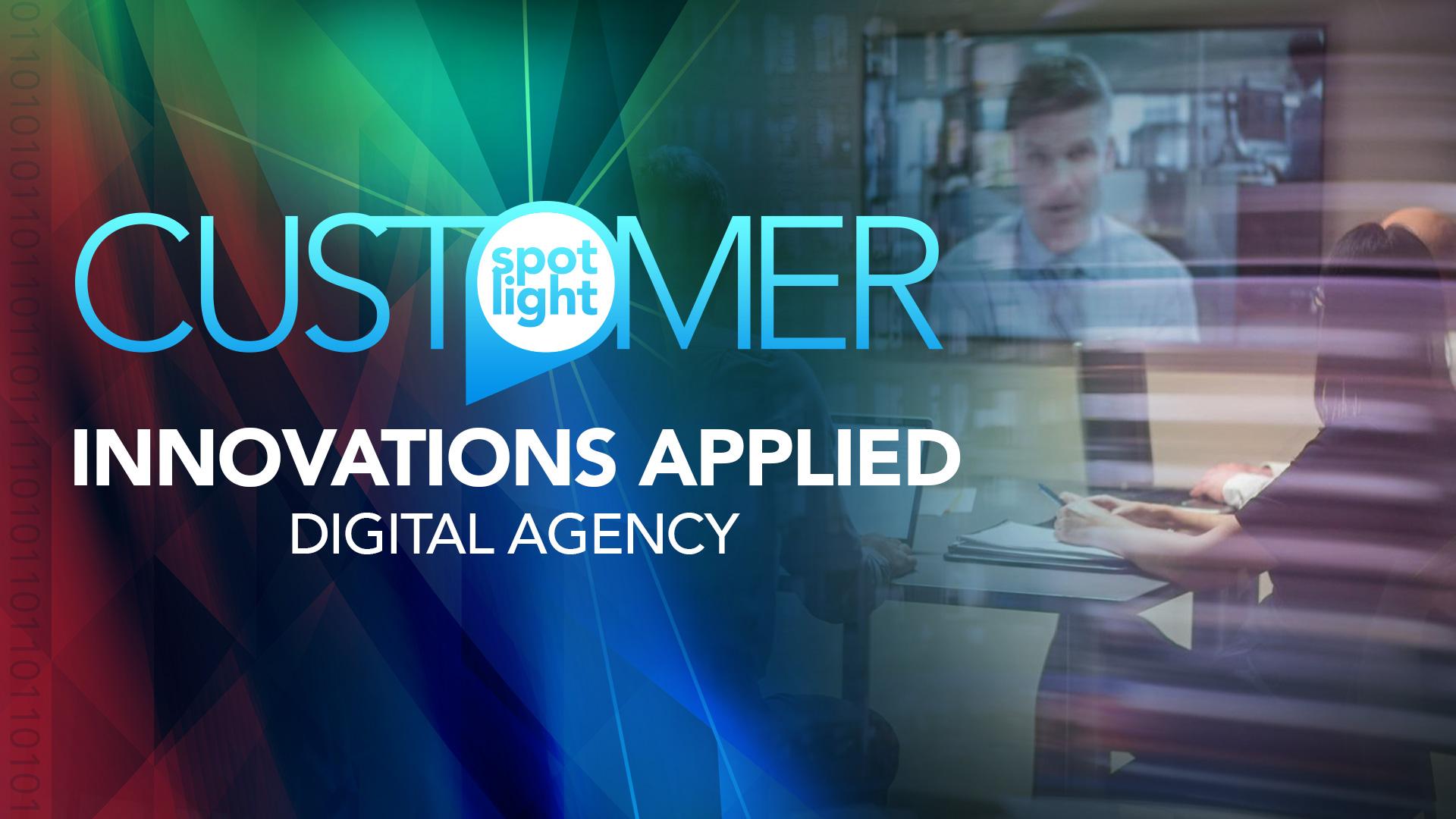 Customer Spotlight – Innovations Applied