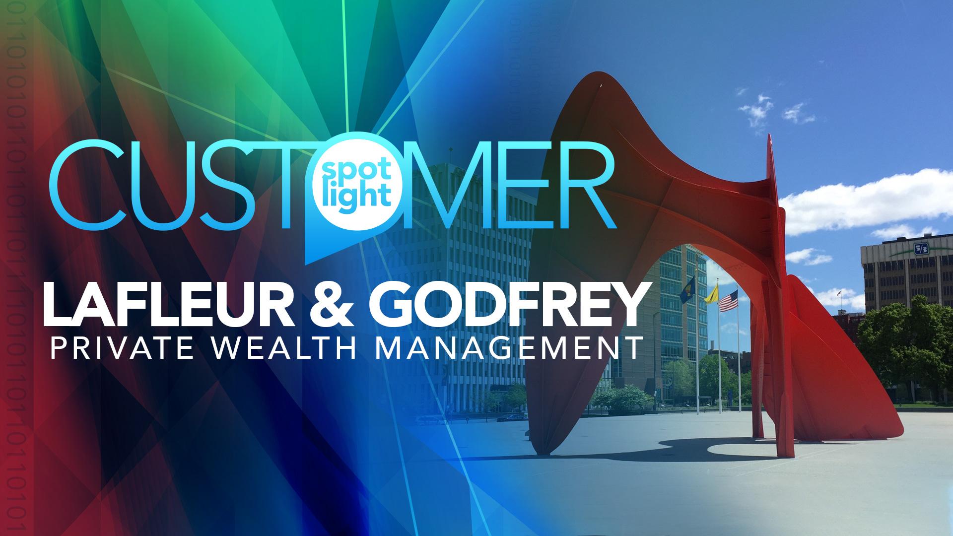 Customer Spotlight—LaFleur & Godfrey