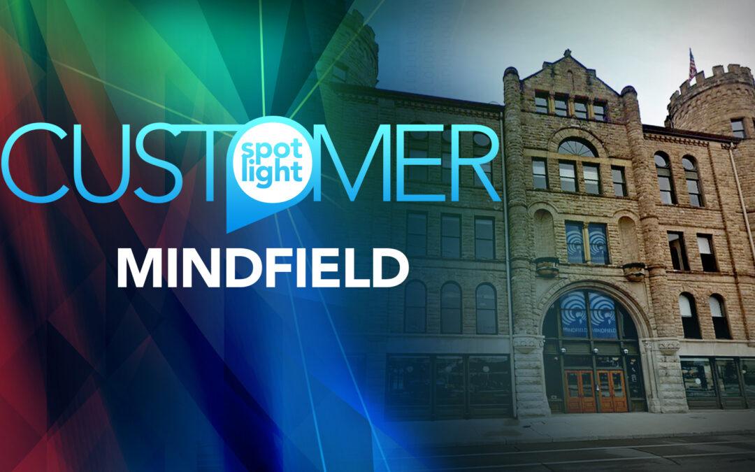 Customer Spotlight – Mindfield