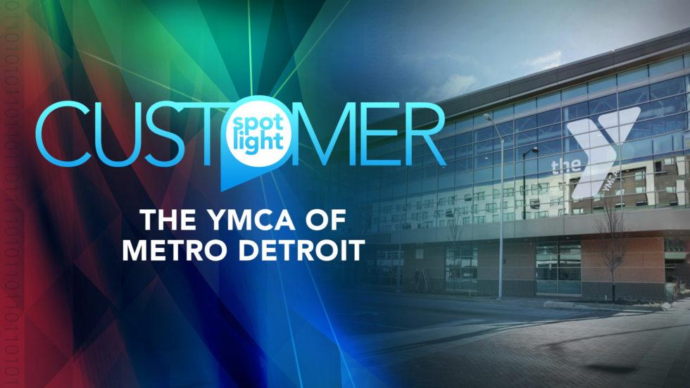 Customer Spotlight – YMCA of Metropolitan Detroit