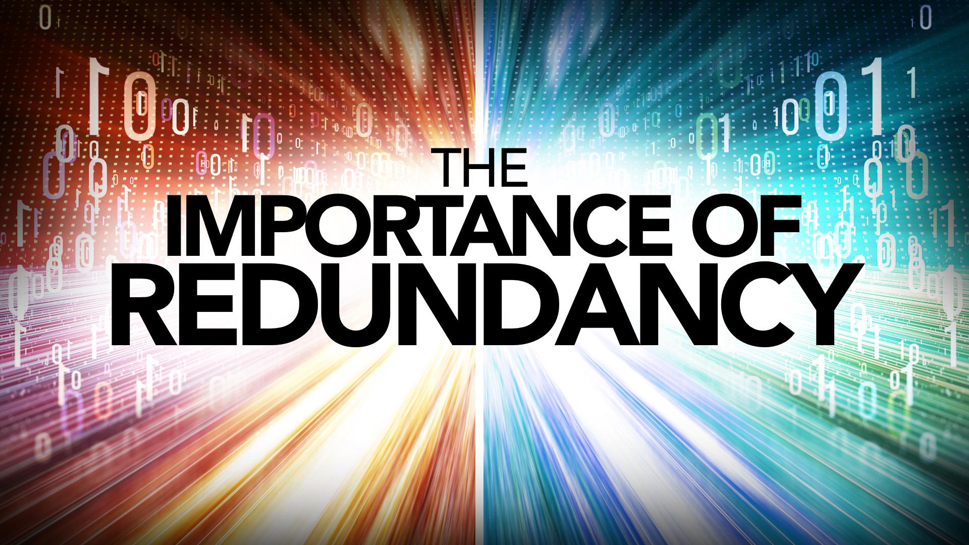 The Importance of Redundancy