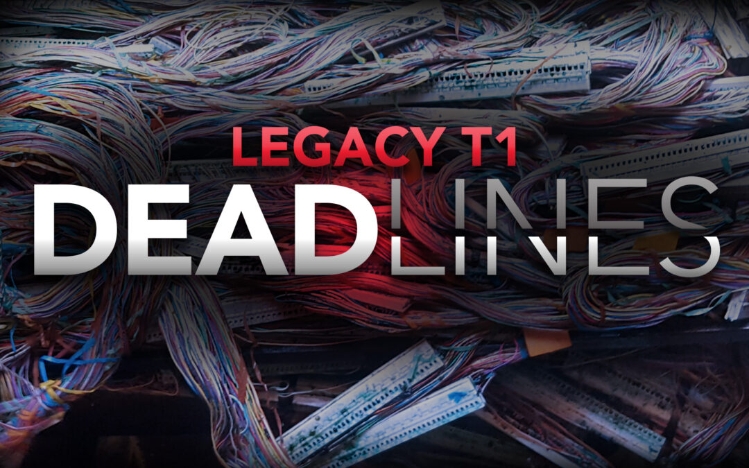 Legacy T1 DEAD LINES