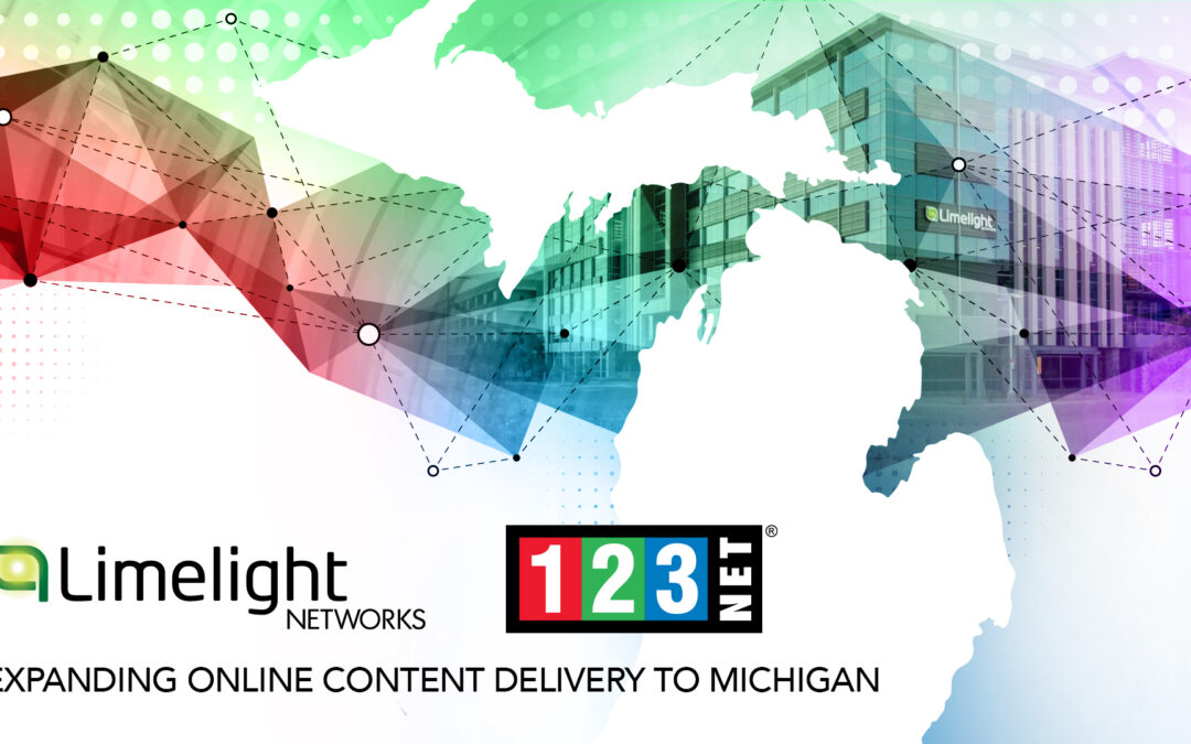 Limelight Networks connects with 123NET to expand online content delivery to Michigan